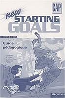 New starting goals CAP : Guide pédagogique