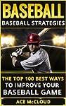 Baseball: Baseball Strategies- The To...