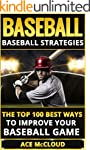 Baseball: Baseball Strategies: The To...