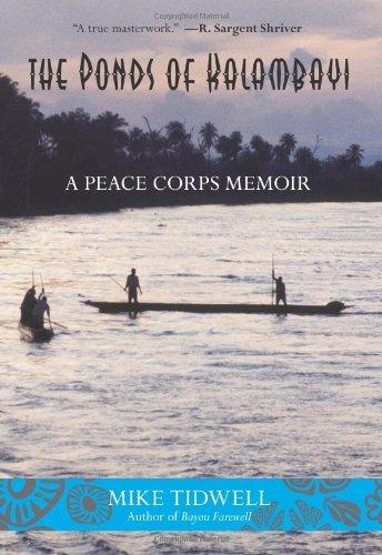 Mike Tidwell - The Ponds of Kalambayi: A Peace Corps Memoir