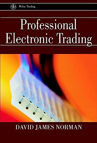 Professional Electronic Trading (Wiley Finance)