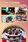 Low Carb-ing Among Friends Cookbooks: Gluten-free, Low-carb, Atkins, Wheat-Belly, Friendly to: Paleo, Primal, Wheat-free, Sugar-Free, Recipes, Low-Carb Diet, Cookbook (Low-Carb ing, Among Friends Gluten-Free, V2 (27-July-12))