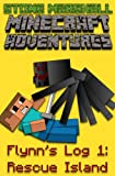 img - for Minecraft Adventures-Flynn's Log 1: Rescue Island (Stone Marshall Minecraft Adventures) book / textbook / text book