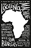 img - for The Looting Machine: Warlords, Tycoons, Smugglers and the Systematic Theft of Africa's Wealth book / textbook / text book