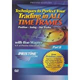 Techniques to Perfect Your Trading in ALL TIME FRAMES with Ron Wagner - Part 2 by Pristine
