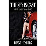 The Spy Is Castby Diane Henders