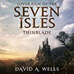 Thinblade: Sovereign of the Seven Isl...
