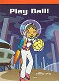 img - for Play Ball! (Neighborhood Readers) book / textbook / text book
