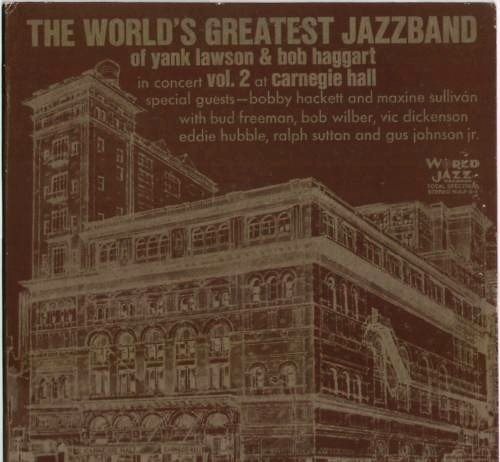 The World's Greatest Jazz Band of Yank Lawson & Bob Haggart, in Concert Vol. 2 at... by Yank Lawson, Bob Haggart, Bud Freeman, Bob Wilber and Vic Dickenson