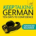 Keep Talking German: Ten Days to Confidence  by Paul Coggle, Heiner Shenke Narrated by  Teach Yourself Languages