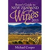 New Zealand Wines 2015: Michael Cooper's Buyer's Guide (Michael Cooper's Buyer's Guide to New Ze)