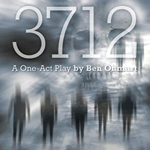 3712: A One-Act Zombie Play | [Ben Ohmart]