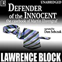 Defender of the Innocent: The Casebook of Martin Ehrengraf (       UNABRIDGED) by Lawrence Block Narrated by Don Sobczak