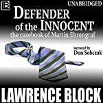 Defender of the Innocent: The Casebook of Martin Ehrengraf | Lawrence Block