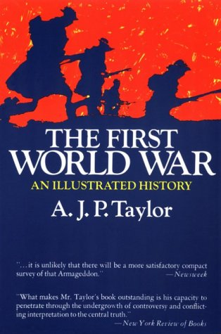 The First World War A.J.P. Taylor, A. J. P. Taylor