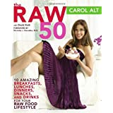 The Raw 50: 10 Amazing Breakfasts, Lunches, Dinners, Snacks, and Drinks for Your Raw Food Lifestyleby Carol Alt