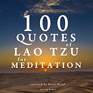 100 Quotes of Lao Tzu for Meditation Audiobook