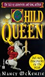 img - for The Child Queen: The Tale of Guinevere and King Arthur book / textbook / text book