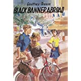 Black Banner Abroad (Bannermere)by Geoffrey Trease