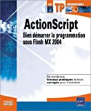Actionscript : Bien d�marrer la programmation sous flash MX 2004