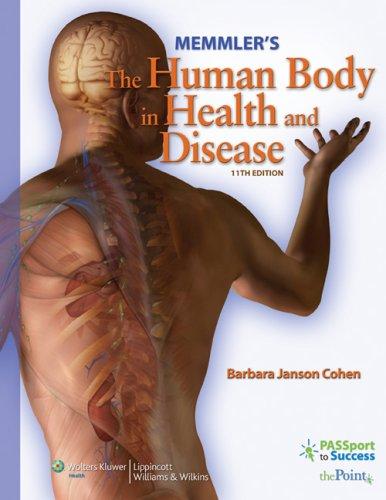 Memmler's The Human Body in Health and Disease (Memmler's...