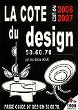 echange, troc Jean-Michel Homo - La Cote du design (édition 2006-2007) 50-60-70