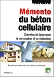Mmento du bton cellulaire : Donnes de base pour la conception et le ralisation