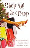 Shop 'Til Yule Drop (0505526077) by Holliday, Alesia