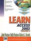 Learn Access 2002 (Volume II) (0130478245) by Preston, John