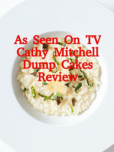 Review: As Seen On TV Cathy Mitchell Dump Cakes Review
