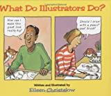 What Do Illustrators Do? (0395902304) by Christelow, Eileen