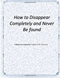 img - for How to Disappear Completely and Never Be Found: A Novel Unit by Creativity in the Classroom (2015-09-21) book / textbook / text book