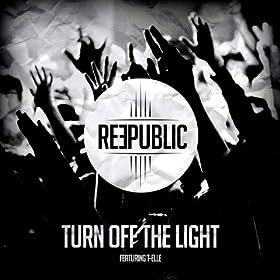 Turn Off The Light (Radio Edit) [feat. T-Elle]