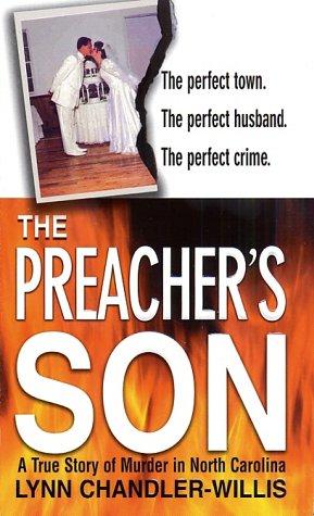 The Preacher's Son: A True Story of Murder in North Carolina, Lynn Chandler-Willis