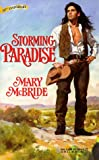 Storming Paradise (Harlequin Historical , No 424) (0373290241) by Mary McBride