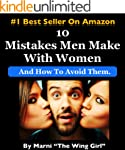 10 Mistakes Men Make With Women & How...