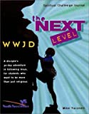 WWJD Spiritual Challenge Journal - The Next Level (0310229855) by Youth Specialties