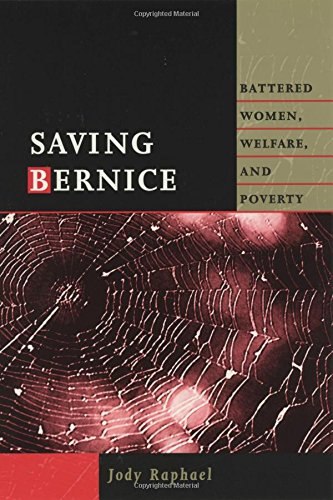Saving Bernice: Battered Women, Welfare, and Poverty (Northeastern Series on Gender, Crime, and Law)