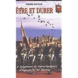 Etre et durer : Le 3e R�giment de Parachutistes d'Infanterie de Marinepar Pierre Dufour
