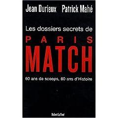 Les Dossiers Secrets de Paris Match - Patrick Mahé & Jean Durieux