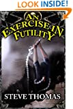 An Exercise in Futility (The Histories of Atreus Book 1)