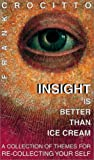 img - for Insight is Better than Ice Cream: A Collection of Themes for Re-Collecting Yourself book / textbook / text book