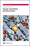 img - for Nucleic Acid-Metal Ion Interactions: RSC (RSC Biomolecular Sciences) book / textbook / text book
