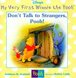 Don't Talk to Strangers, Pooh! (My Very First Winnie the Pooh) Kathleen Weidner Zoehfeld
