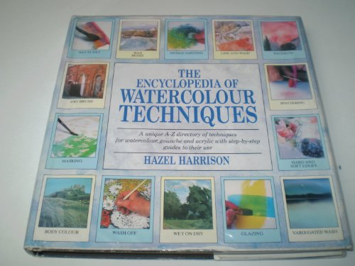 Encyclopedia of Watercolour Techniques