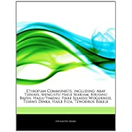 Articles on Ethiopian Communists, Including: Abay Tsehaye, Mengistu Haile Mariam, Birhanu Bayeh, Hailu Yimenu,...