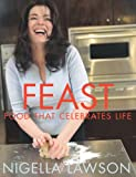 Feast: Food That Celebrates Life (0676974139) by Lawson, Nigella