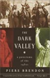 The Dark Valley: A Panorama of the 1930s (0375708081) by Piers Brendon