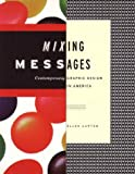 Mixing Messages: Graphic Design in Contemporary Culture (1568980981) by Lupton, Ellen