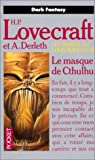 echange, troc H. P. (Howard Phillips) Lovecraft, August Derleth - Le masque de Cthulhu
